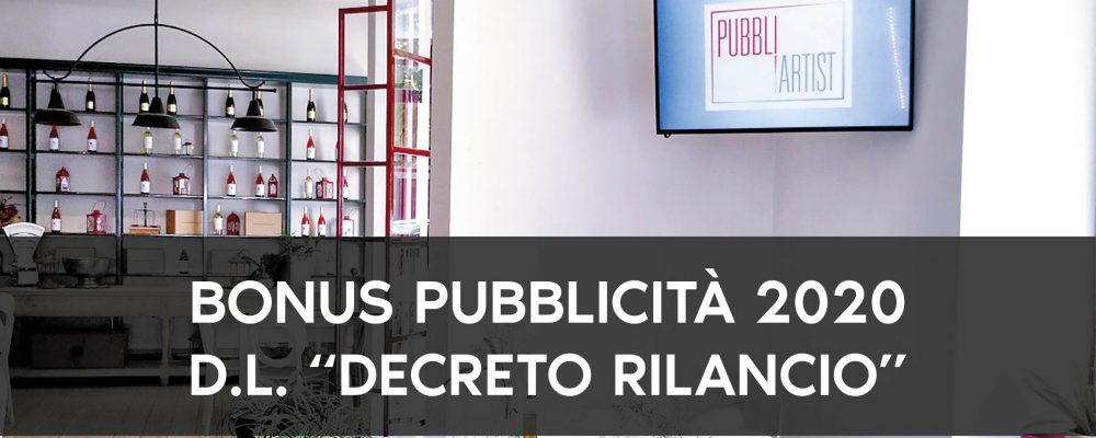 """BONUS PUBBLICITÀ: QUALI SONO LE NOVITÀ DEL DL """"DECRETO RILANCIO"""""""